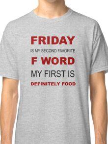F-word priorities Classic T-Shirt