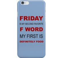 F-word priorities iPhone Case/Skin