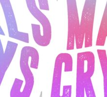 Girls Make Boys Cry (Colours) Sticker