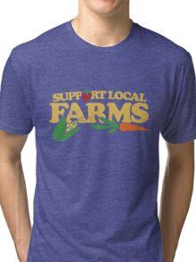 Support Local Farms Tri-blend T-Shirt