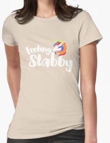 Feeling Stabby Unicorn humor Womens Fitted T-Shirt