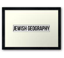 jewish geography  Framed Print