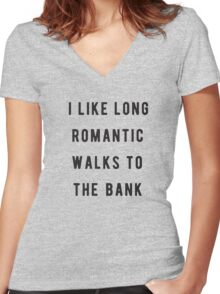 I like long, romantic walks to the bank Women's Fitted V-Neck T-Shirt