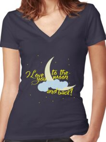 I love you to the moon and back! Women's Fitted V-Neck T-Shirt