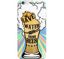 save water and drink beer  iPhone Case/Skin