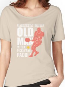 Never Underestimate an Old Man with a Pickleball Paddle Women's Relaxed Fit T-Shirt