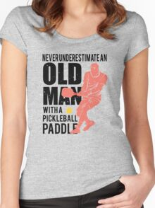Never Underestimate an Old Man with a Pickleball Paddle Women's Fitted Scoop T-Shirt