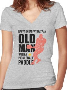 Never Underestimate an Old Man with a Pickleball Paddle Women's Fitted V-Neck T-Shirt