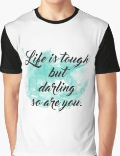 Be Tough Darling. Graphic T-Shirt