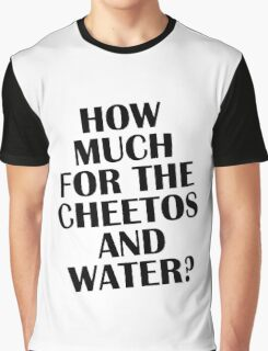 How Much For The Cheetos & Water - Magic Mike Inspired T-Shirt Graphic T-Shirt