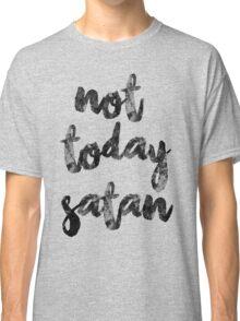 Not Today Satan Classic T-Shirt
