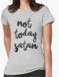 Not Today Satan Womens Fitted T-Shirt
