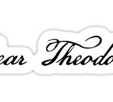 Dear Theodosia Sticker