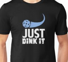 Just Dink It Unisex T-Shirt