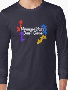 Mermaid Hair Don't Care Long Sleeve T-Shirt