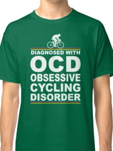 OCD Obsessive Cycling Disorder Funny T Shirt Classic T-Shirt