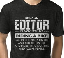 Being an EDITOR T-shirt Tri-blend T-Shirt