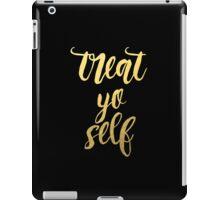 Treat Yo' Self - Gold & Black Edition iPad Case/Skin