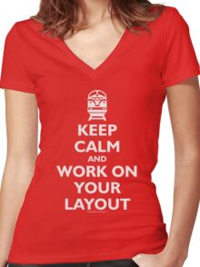 Keep Calm and Work on Your Layout - Model Trains - White Women's Fitted V-Neck T-Shirt