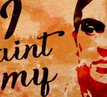 Frida Kahlo I Paint My Own Reality  Sticker