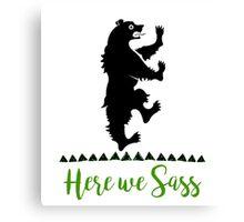 Lyanna Mormont - House Mormont - Here We Sass shirt Canvas Print