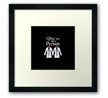 Grey's Anatomy - You're my person Framed Print