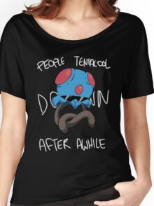 People Tentacool Down After Awhile Women's Relaxed Fit T-Shirt