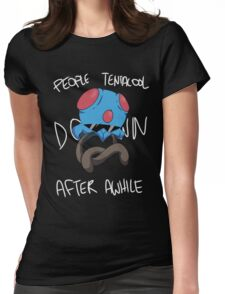 People Tentacool Down After Awhile Womens Fitted T-Shirt