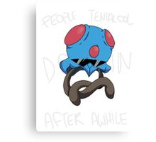 People Tentacool Down After Awhile Canvas Print