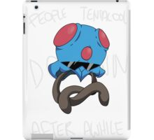 People Tentacool Down After Awhile iPad Case/Skin
