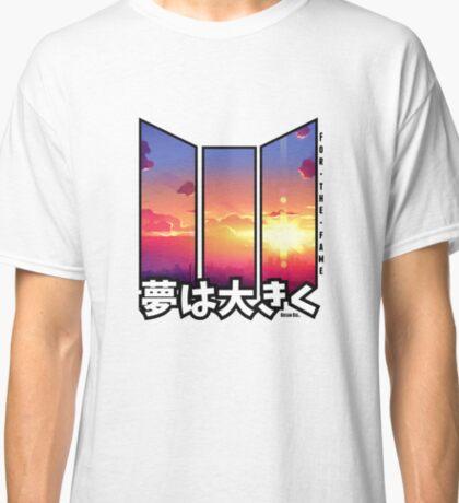 Dream Big 夢は大きく Classic T-Shirt