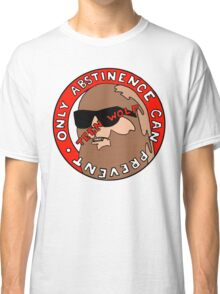 Only abstinence can prevent teen wolf Classic T-Shirt