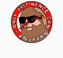Only abstinence can prevent teen wolf Unisex T-Shirt