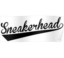 Sneakerhead Text 3 - Black Poster