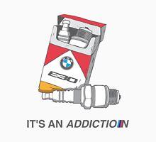 It's an addiction BMW Unisex T-Shirt