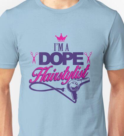I'm a Dope Hairstylist Unisex T-Shirt
