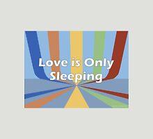 Love is Only Sleeping Womens Fitted T-Shirt
