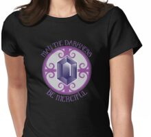 May the darkness be merciful Womens Fitted T-Shirt