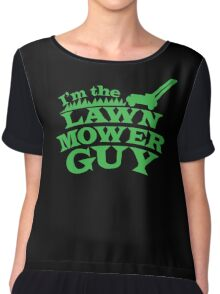 I;m the LAWNMOWER guy! with mower in green Chiffon Top