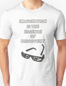 Imagination is the essence of discovery Unisex T-Shirt