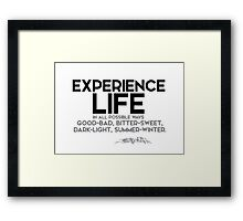 experience life in all possible ways - osho Framed Print