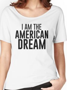 I Am The American Dream Women's Relaxed Fit T-Shirt