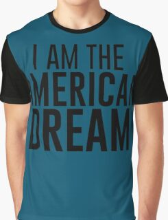 I Am The American Dream Graphic T-Shirt