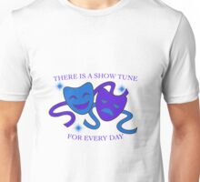 Show Tunes Every Day! Unisex T-Shirt
