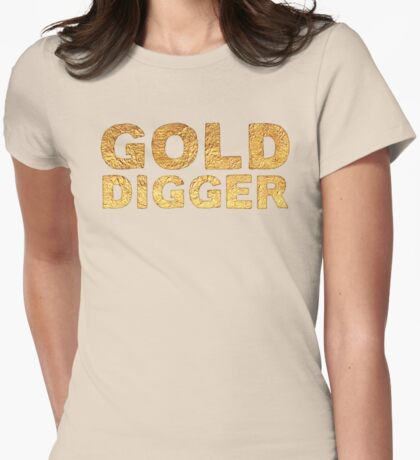 GOLD DIGGER in gold foil (image) Womens Fitted T-Shirt