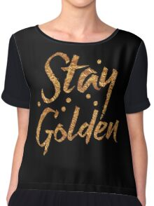 STAY GOLDEN in gold foil (image) Chiffon Top