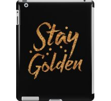 STAY GOLDEN in gold foil (image) iPad Case/Skin