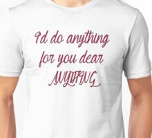 I'd Do Anything  Unisex T-Shirt