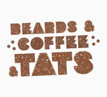 BEARDS AND COFFEE AND TATS Kids Tee
