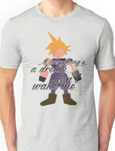 Dream... Unisex T-Shirt